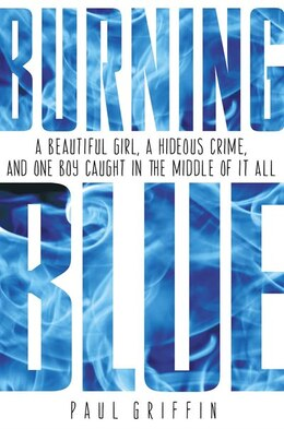 Book Burning Blue by Paul Griffin