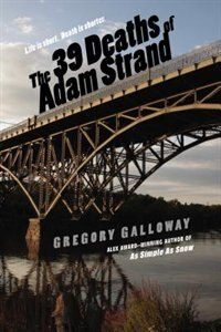 Book The 39 Deaths Of Adam Strand by Gregory Galloway