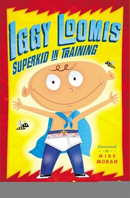 Book Iggy Loomis, Superkid In Training by Jennifer Allison