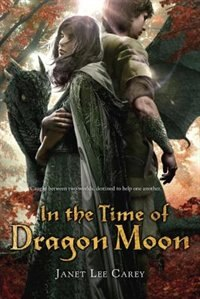 Book In The Time Of Dragon Moon by Janet Lee Carey
