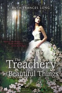 Book The Treachery Of Beautiful Things by Ruth Long