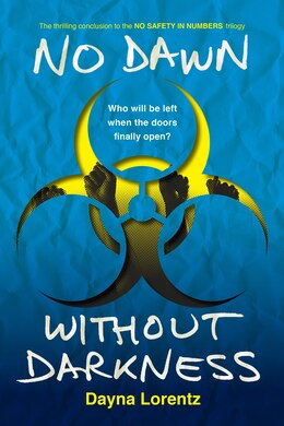 Book No Dawn Without Darkness: No Safety In Numbers: Book 3 by Dayna Lorentz