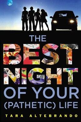 Book The Best Night Of Your (pathetic) Life by Tara Altebrando