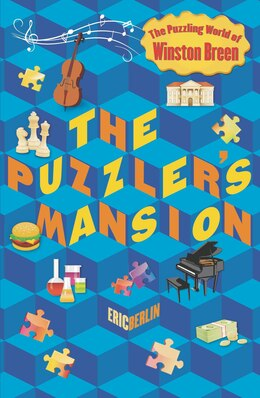 Book The Puzzler's Mansion: The Puzzling World Of Winston Breen by Eric Berlin