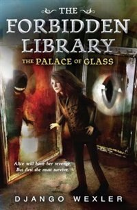 Book The Palace Of Glass: The Forbidden Library: Volume 3 by Django Wexler
