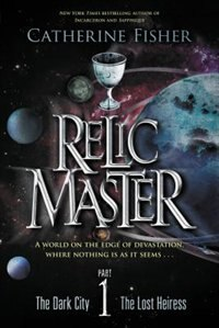 Book Relic Master Part 1 by Catherine Fisher