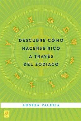 Book Descubre Cómo Hacerse Rico A Través Del Zodiaco by Andrea Valeria