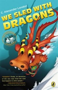Book We Sled With Dragons by C. Alexander London