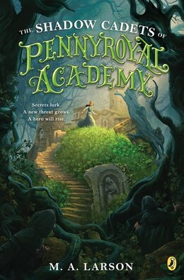 Book The Shadow Cadets Of Pennyroyal Academy by M. A. Larson