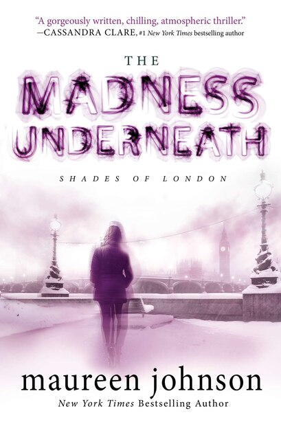 The Madness Underneath: Book 2 by Maureen Johnson