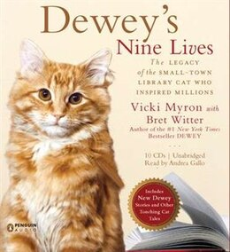 Book Dewey's Nine Lives: The Magic Of A Small-town Library Cat Who Touched Millions by Vicki Myron