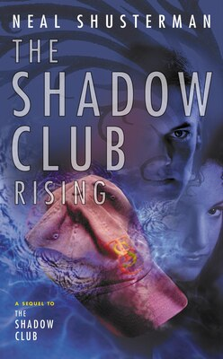 Book The Shadow Club Rising by Neal Shusterman