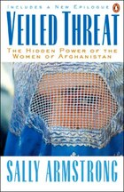 Veiled Threat: The Hidden Power Of The Women Of Afghanistan
