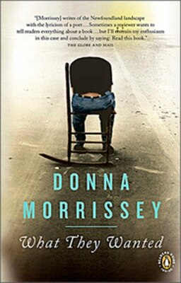 Book What They Wanted by Donna Morrissey