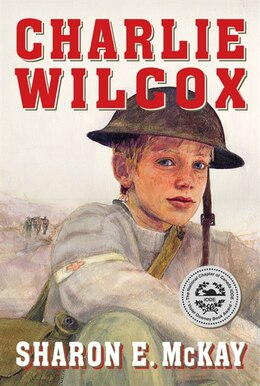 Book Charlie Wilcox's Great War by SHARON E MCKAY