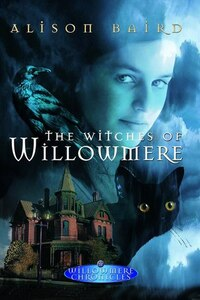 Witches Of Willowmere: Willowmere Chronicles #1