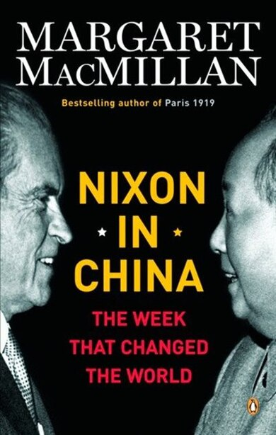 Nixon In China: The Week That Changed The World by Margaret Macmillan