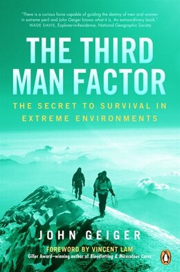 Book The Third Man Factor: The Secret To Survival In Extreme Environments by John Geiger