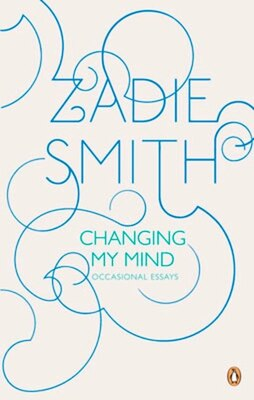 Book Changing My Mind: Occasional Essays by Zadie Smith