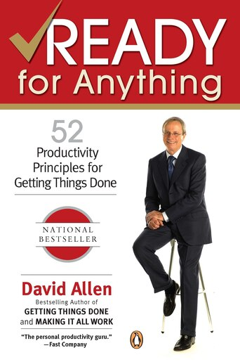 Ready For Anything: 52 Productivity Principles For Getting Things Done by David Allen