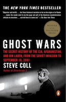 Ghost Wars: The Secret History Of The Cia, Afghanistan, And Bin Laden, From The Soviet Invas Ion To…