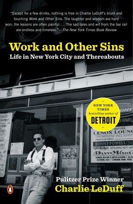 Book Work And Other Sins: Life In New York City And Thereabouts by Charlie Leduff