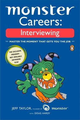 Book Monster Careers: Interviewing: Master The Moment That Gets You The Job by Jeffrey Taylor