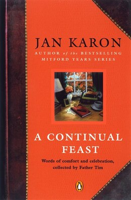 Book A Continual Feast: Words Of Comfort And Celebration, Collected By Father Tim by Jan Karon