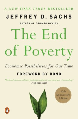 Book The End Of Poverty: Economic Possibilities For Our Time by Jeffrey D. Sachs