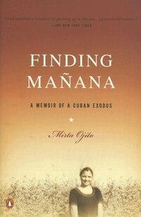 Finding Manana: A Memoir Of A Cuban Exodus