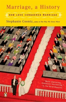 Book Marriage, A History: How Love Conquered Marriage by Stephanie Coontz