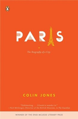 Book Paris: The Biography Of A City by Colin Jones