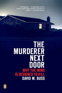 Book The Murderer Next Door: Why The Mind Is Designed To Kill by David M. Buss