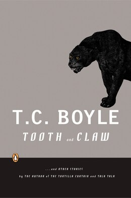 Book Tooth And Claw: And Other Stories by T.C. Boyle