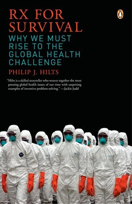 Book Rx For Survival: Why We Must Rise To The Global Health Challenge by Philip Hilts