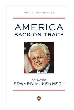 Book America Back On Track by Edward M. Kennedy