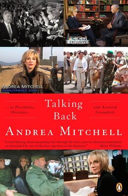 Book Talking Back: . . . To Presidents, Dictators, And Assorted Scoundrels by Andrea Mitchell