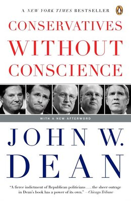 Book Conservatives Without Conscience by John W. Dean