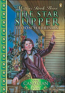 Book Our Canadian Girl Millie #3 The Star Supper: The Star Supper by Troon Harrison