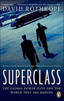 Book Superclass: The Global Power Elite And The World They Are Making by David Rothkopf