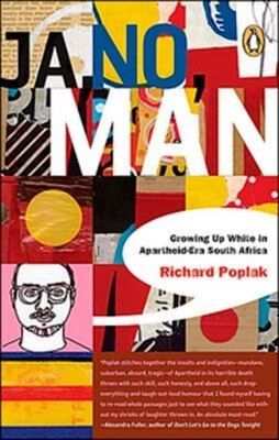 Book Ja No Man: Growing Up White In Apartheid Era South Africa by Richard Poplak