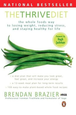 Book The Thrive Diet: The Whole Food Way To Losing Weight Reducing Stress And Staying by Brendan Brazier
