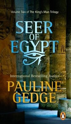 Book Seer Of Egypt: Volume Two Of The King's Man Trilogy by Pauline Gedge