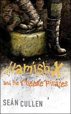 Book Hamish X And The Cheese Pirates by Sean Cullen