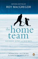 The Home Team: Fathers, Sons And Hockey