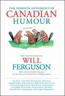 Penguin Anthology Of Canadian Humour by Will Ferguson