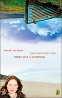 Tales From Cooks Cove Three For A Wedding: Tales From Cook's Cove