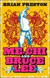 Me Chi And Bruce Lee: Adventures In Martial Arts by Brian Preston