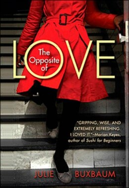 Book Opposite Of Love by Julie Buxbaum