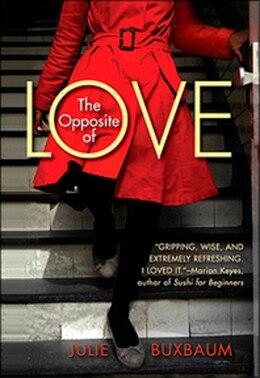 Book Opposite Of Love by Julie Buxbaum